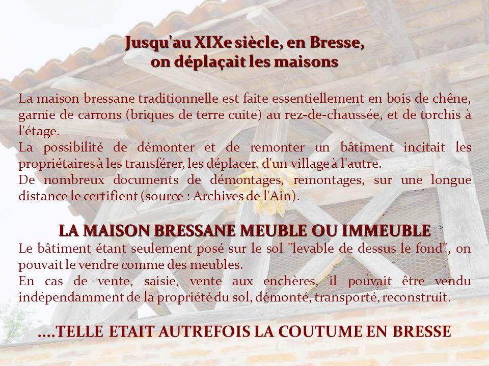 Jusqu au XIXe siècle, en Bresse, on déplaçait les maisons
