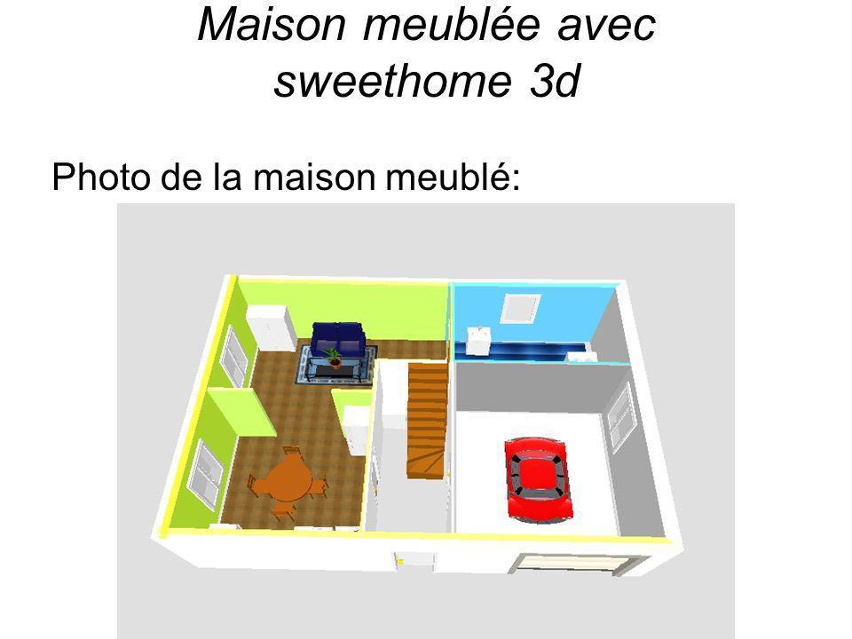 Maison meublée avec sweethome 3d