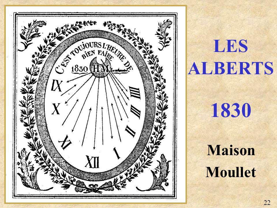 LES ALBERTS 1830 Maison Moullet 22