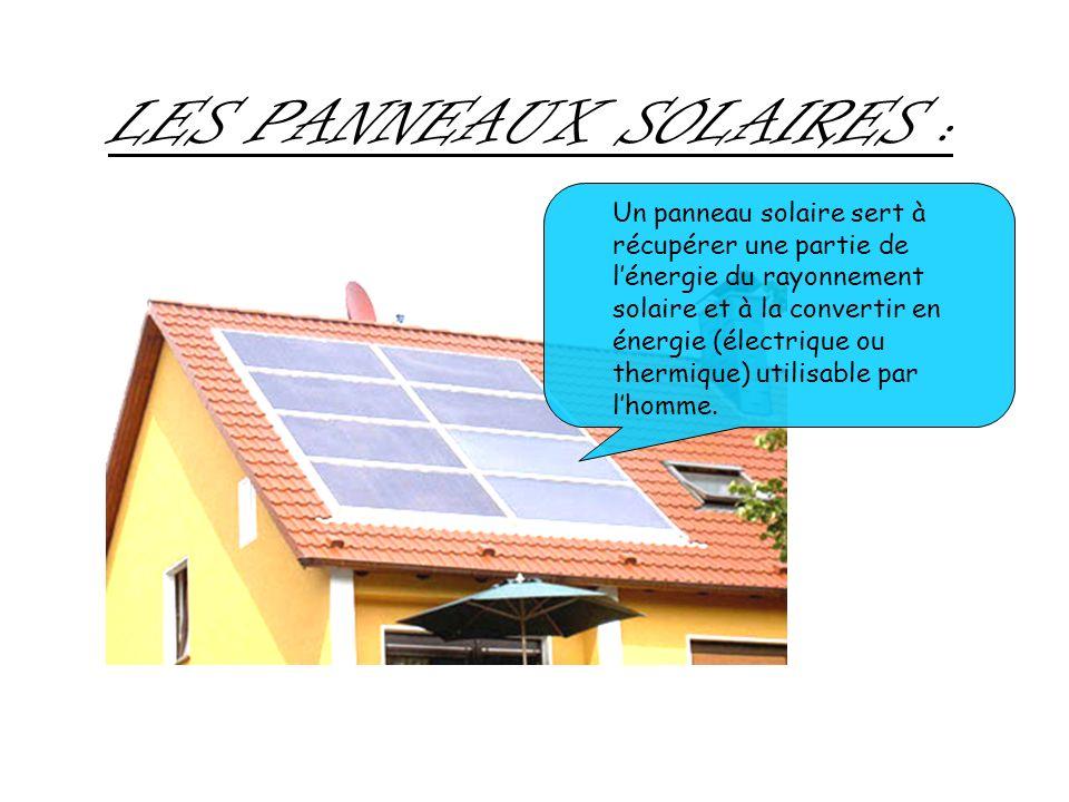 LES PANNEAUX SOLAIRES :