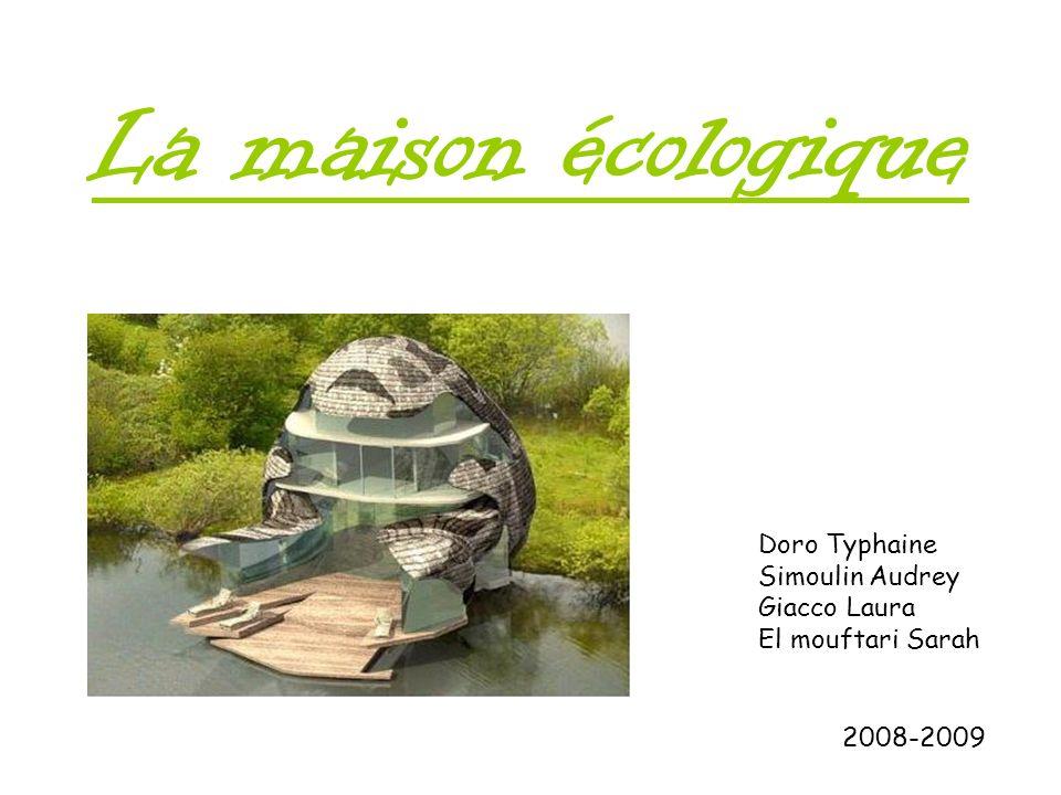 La maison écologique Doro Typhaine Simoulin Audrey Giacco Laura