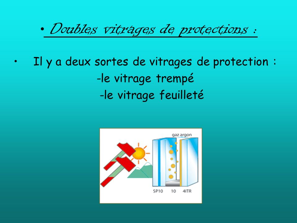 Doubles vitrages de protections :