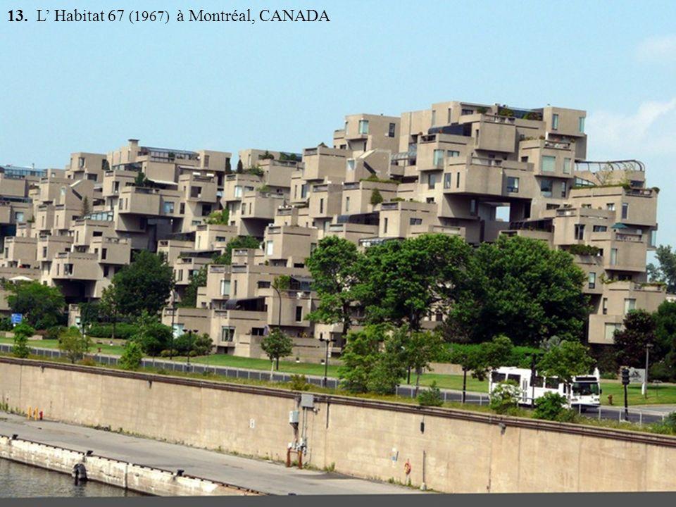 13. L' Habitat 67 (1967) à Montréal, CANADA