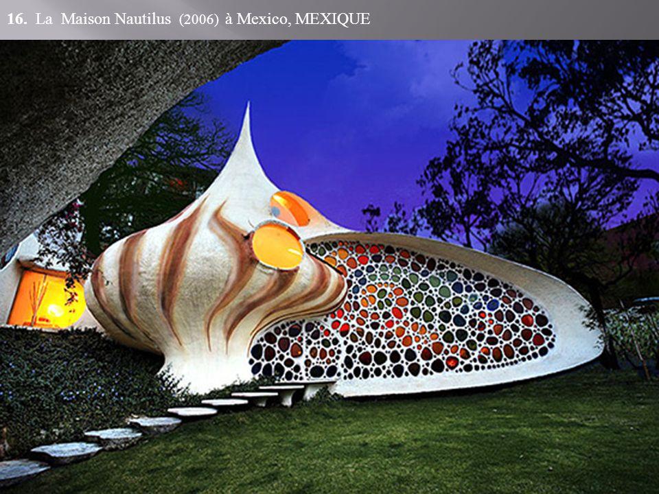 16. La Maison Nautilus (2006) à Mexico, MEXIQUE