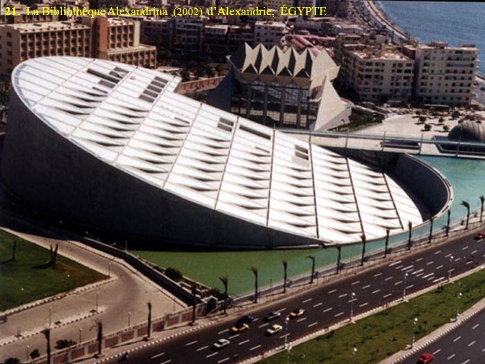 21. La Bibliothèque Alexandrina (2002) d'Alexandrie, ÉGYPTE