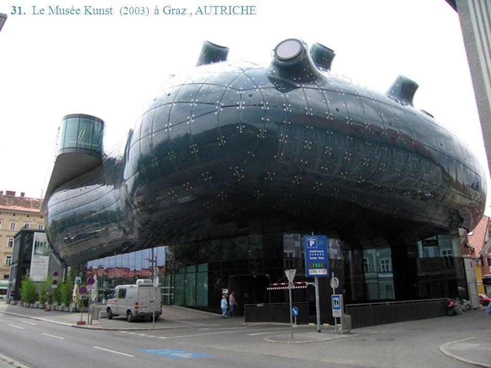 31. Le Musée Kunst (2003) à Graz , AUTRICHE