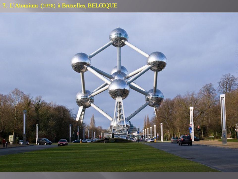 7. L'Atomium (1958) à Bruxelles, BELGIQUE