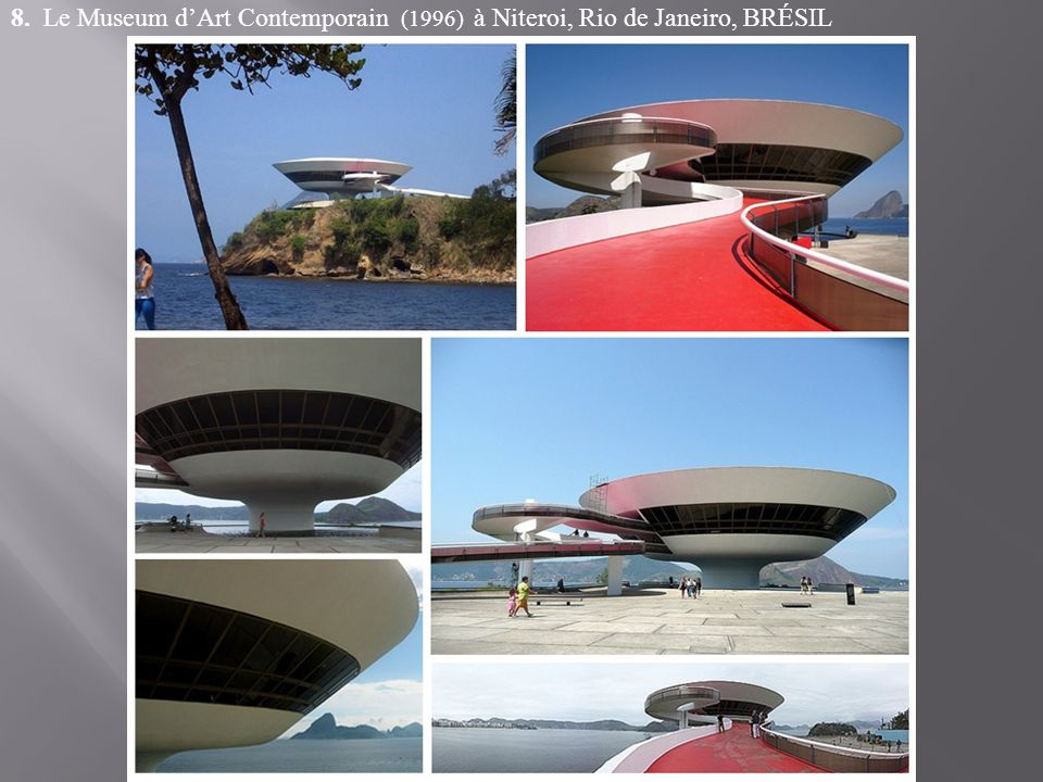 8. Le Museum d'Art Contemporain (1996) à Niteroi, Rio de Janeiro, BRÉSIL