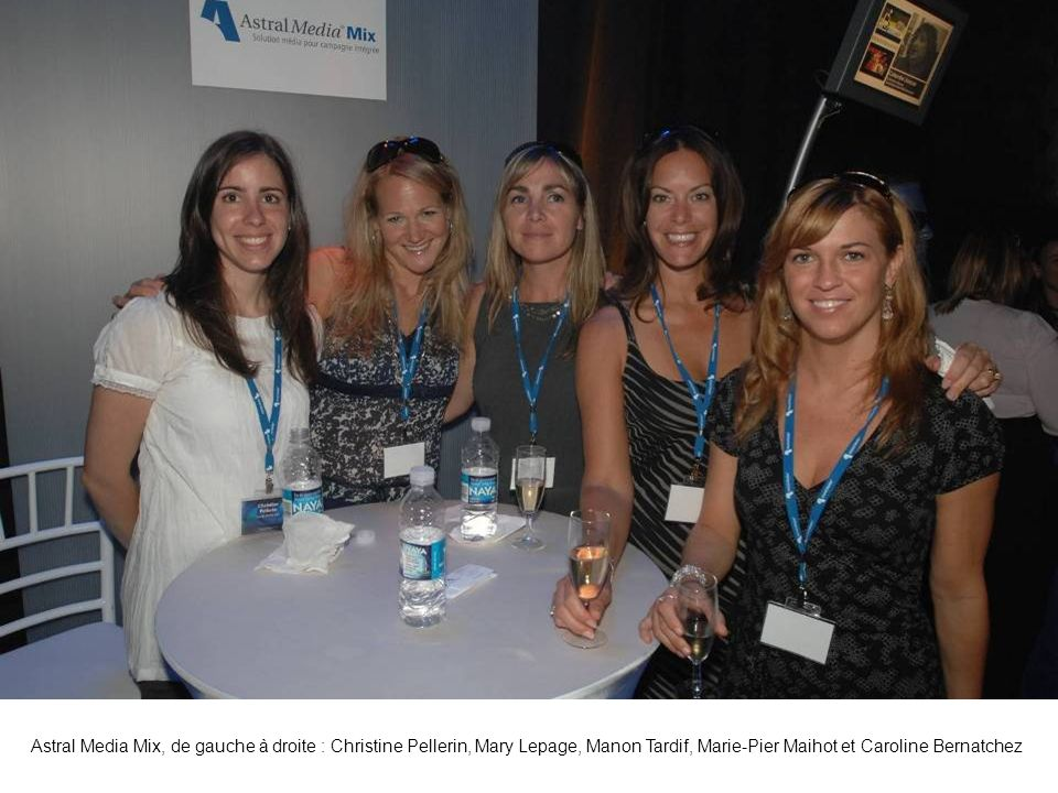 Astral Media Mix, de gauche à droite : Christine Pellerin, Mary Lepage, Manon Tardif, Marie-Pier Maihot et Caroline Bernatchez