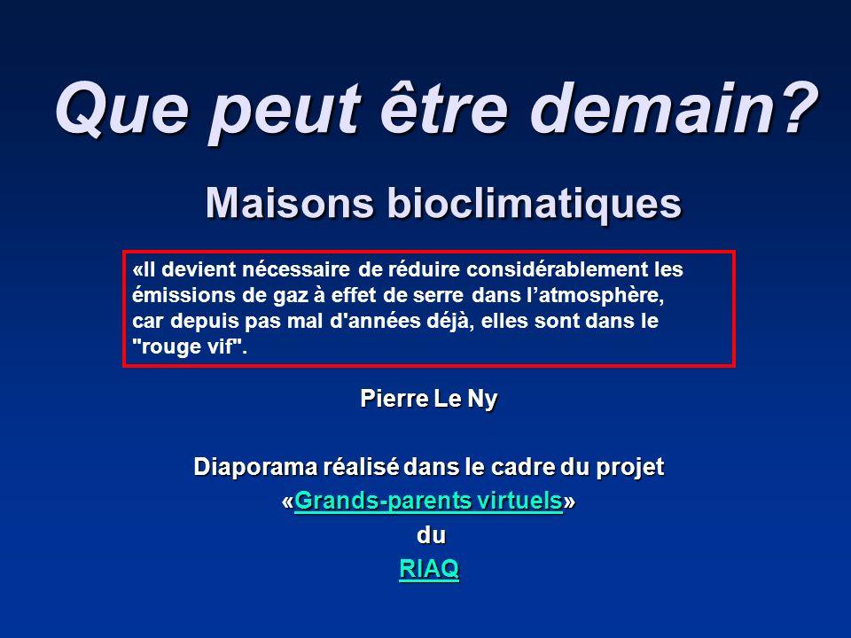 Que peut être demain Maisons bioclimatiques