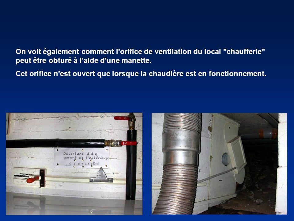 On voit également comment l orifice de ventilation du local chaufferie peut être obturé à l aide d une manette.