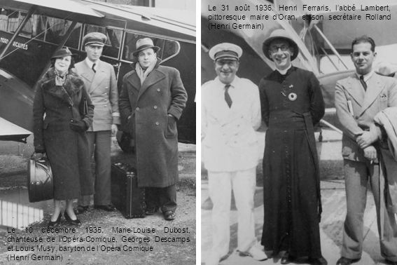 Le 31 août 1936. Henri Ferraris, l'abbé Lambert, pittoresque maire d'Oran, et son secrétaire Rolland (Henri Germain)