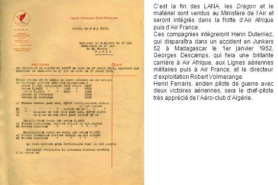 C'est la fin des LANA, les Dragon et le matériel sont vendus au Ministère de l'Air et seront intégrés dans la flotte d'Air Afrique puis d'Air France.