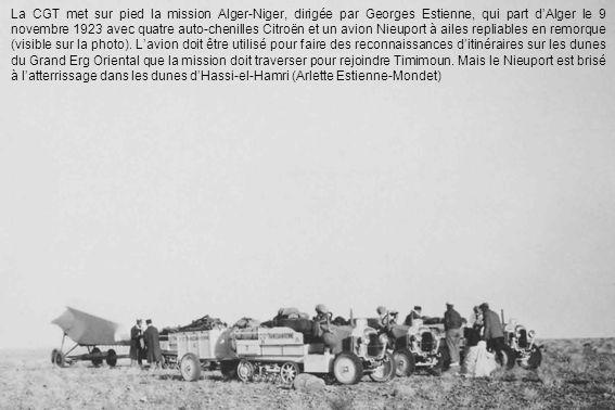 La CGT met sur pied la mission Alger-Niger, dirigée par Georges Estienne, qui part d'Alger le 9 novembre 1923 avec quatre auto-chenilles Citroën et un avion Nieuport à ailes repliables en remorque (visible sur la photo).