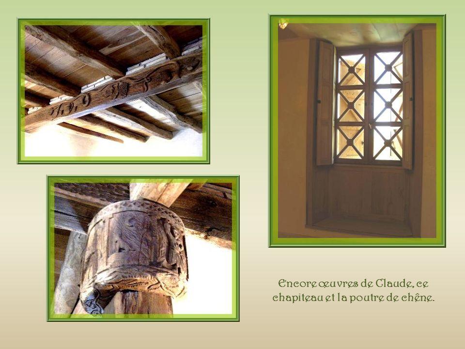 Encore œuvres de Claude, ce chapiteau et la poutre de chêne.