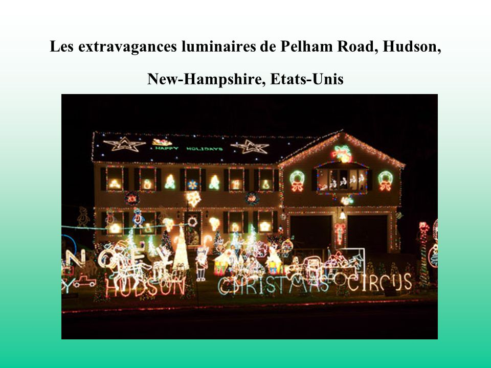 Les extravagances luminaires de Pelham Road, Hudson, New-Hampshire, Etats-Unis