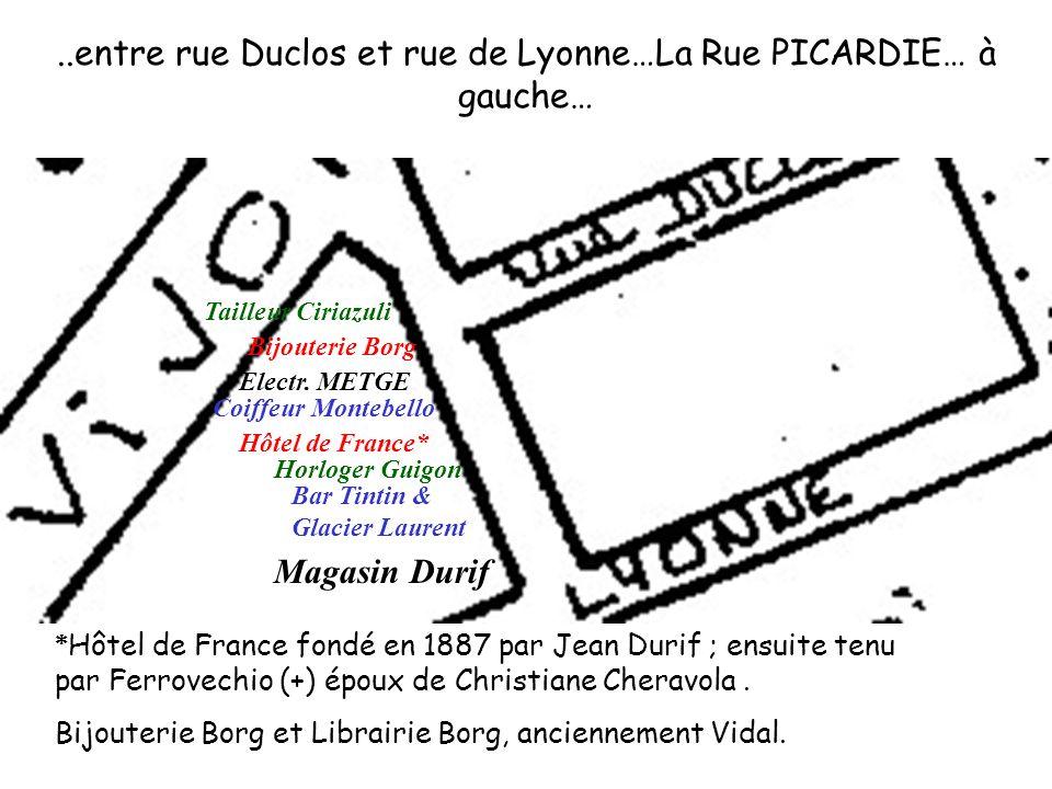 ..entre rue Duclos et rue de Lyonne…La Rue PICARDIE… à gauche…