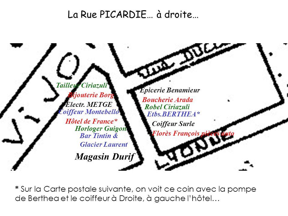La Rue PICARDIE… à droite…