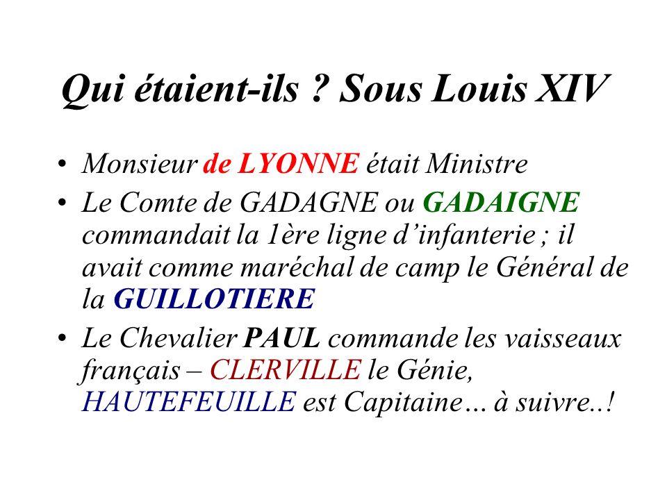 Qui étaient-ils Sous Louis XIV