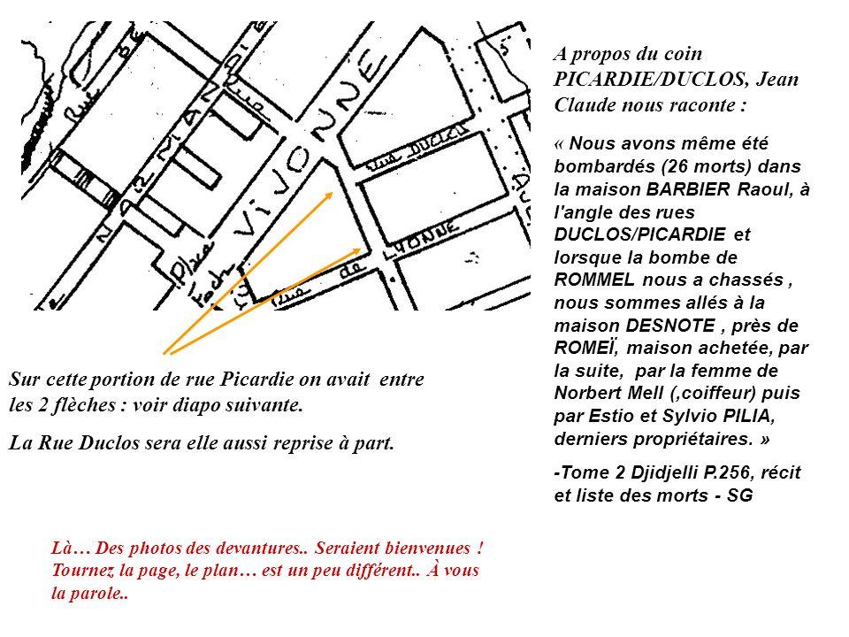 A propos du coin PICARDIE/DUCLOS, Jean Claude nous raconte :