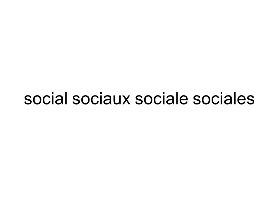 social sociaux sociale sociales