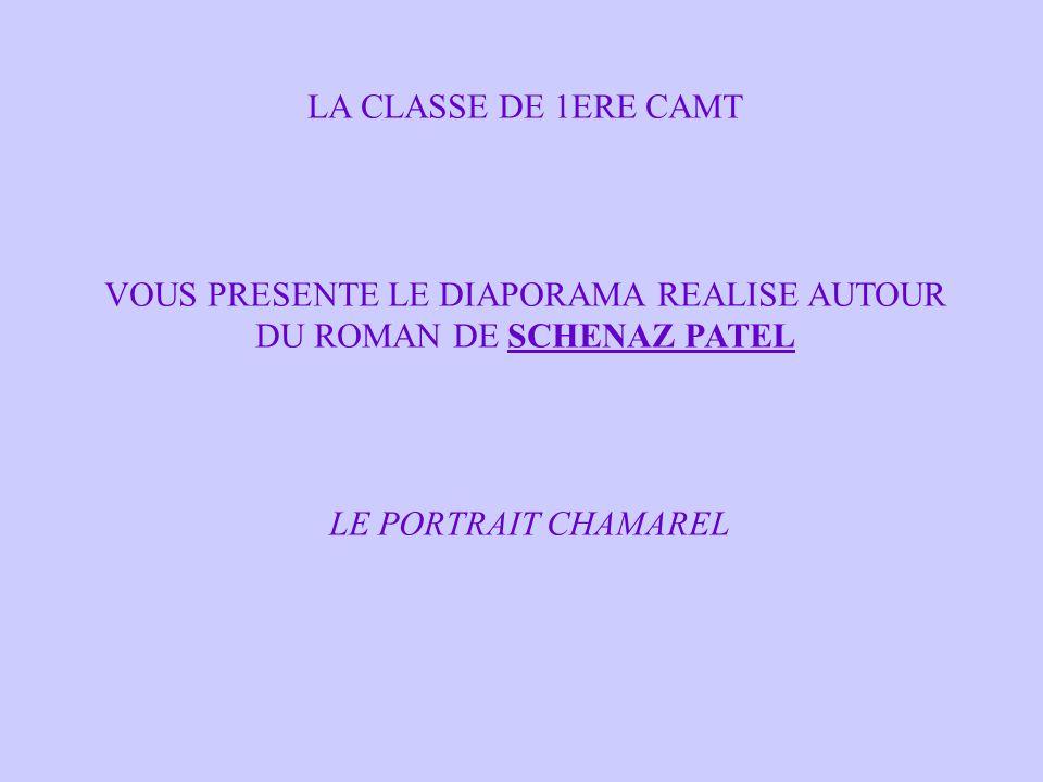 VOUS PRESENTE LE DIAPORAMA REALISE AUTOUR DU ROMAN DE SCHENAZ PATEL