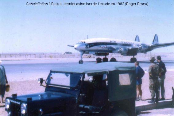 Constellation à Biskra, dernier avion lors de l'exode en 1962 (Roger Broca)