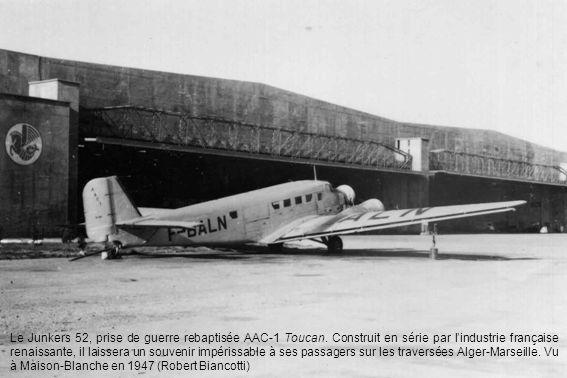 Le Junkers 52, prise de guerre rebaptisée AAC-1 Toucan