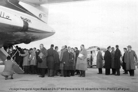 Voyage inaugural Alger-Paris en 2 h 07 en Caravelle le 15 décembre 1959 (Pierre Laffargue)
