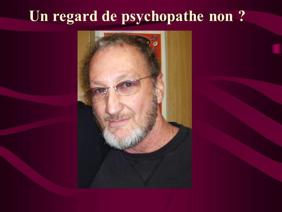 Un regard de psychopathe non
