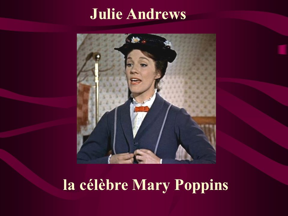 Julie Andrews la célèbre Mary Poppins