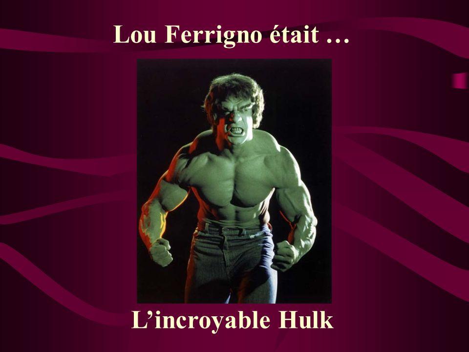 Lou Ferrigno était … L'incroyable Hulk