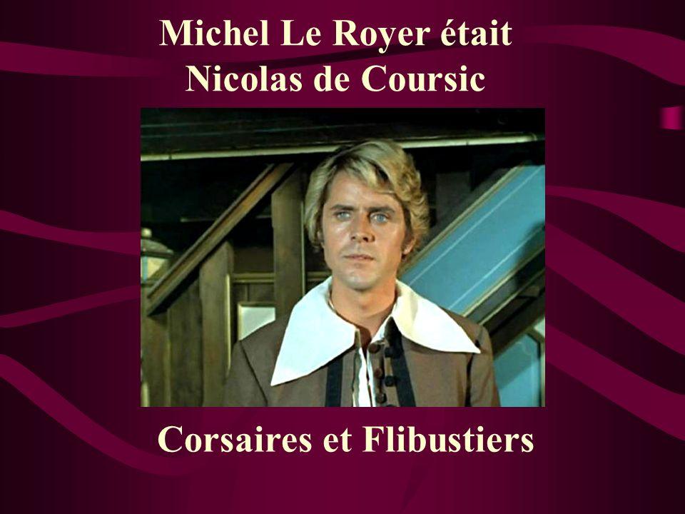 Michel Le Royer était Nicolas de Coursic Corsaires et Flibustiers