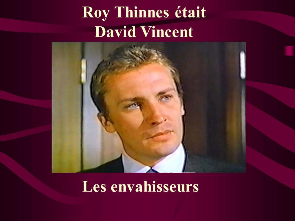 Roy Thinnes était David Vincent Les envahisseurs