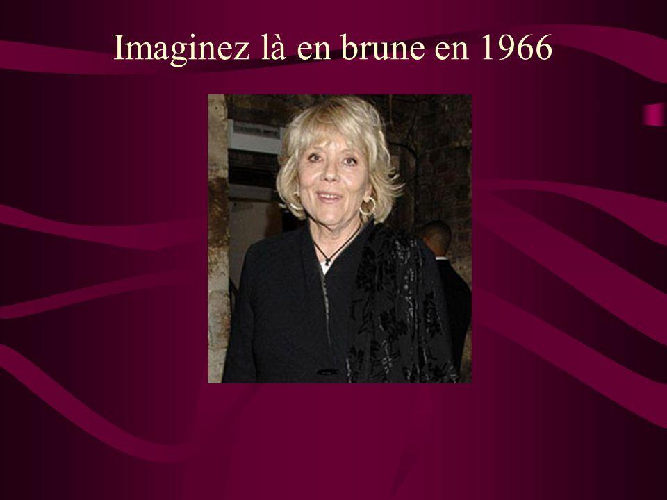 Imaginez là en brune en 1966