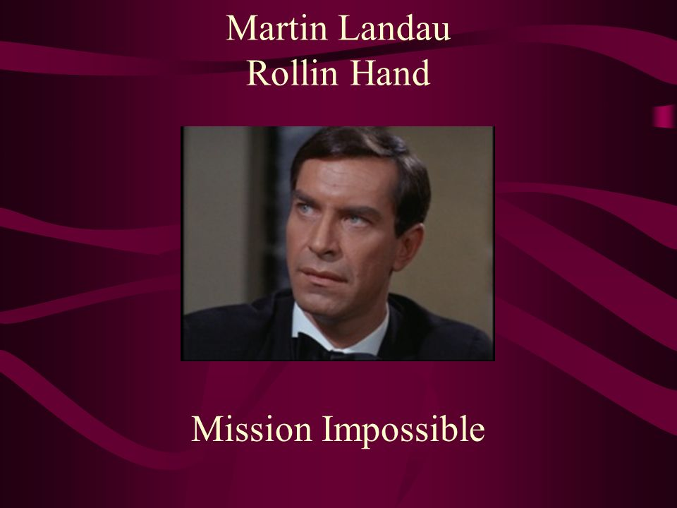 Martin Landau Rollin Hand Mission Impossible