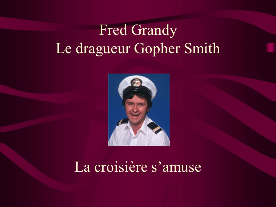 Le dragueur Gopher Smith