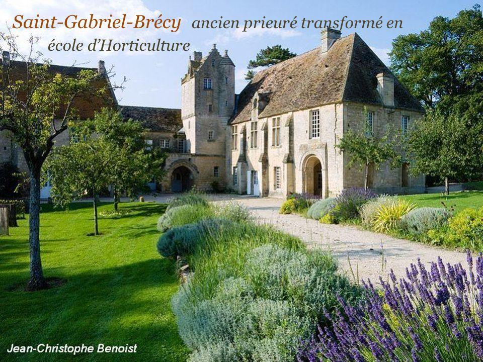 Saint-Gabriel-Brécy ancien prieuré transformé en . école d'Horticulture