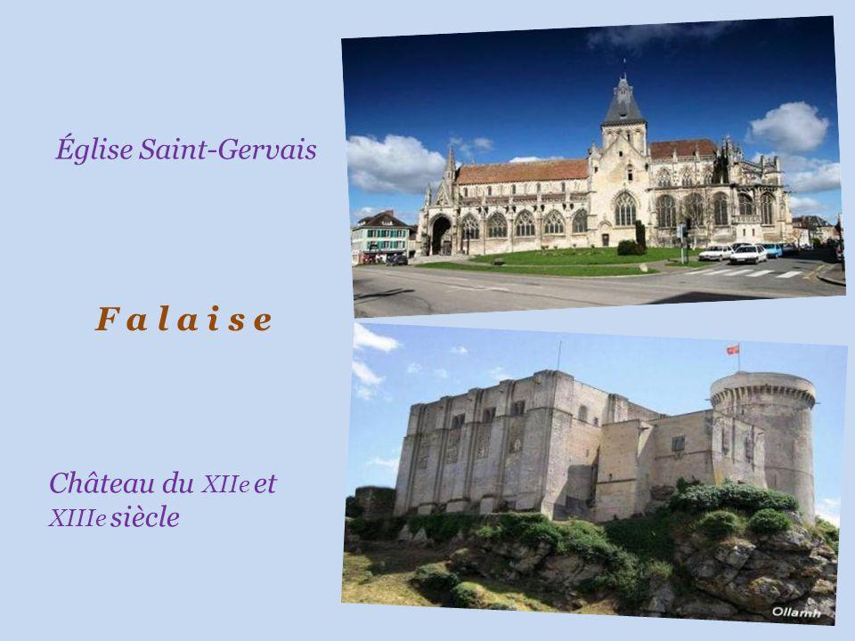 Église Saint-Gervais F a l a i s e Château du XIIe et XIIIe siècle