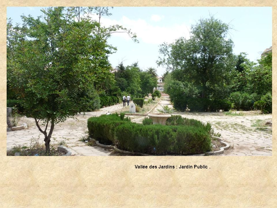 Vallée des Jardins : Jardin Public .