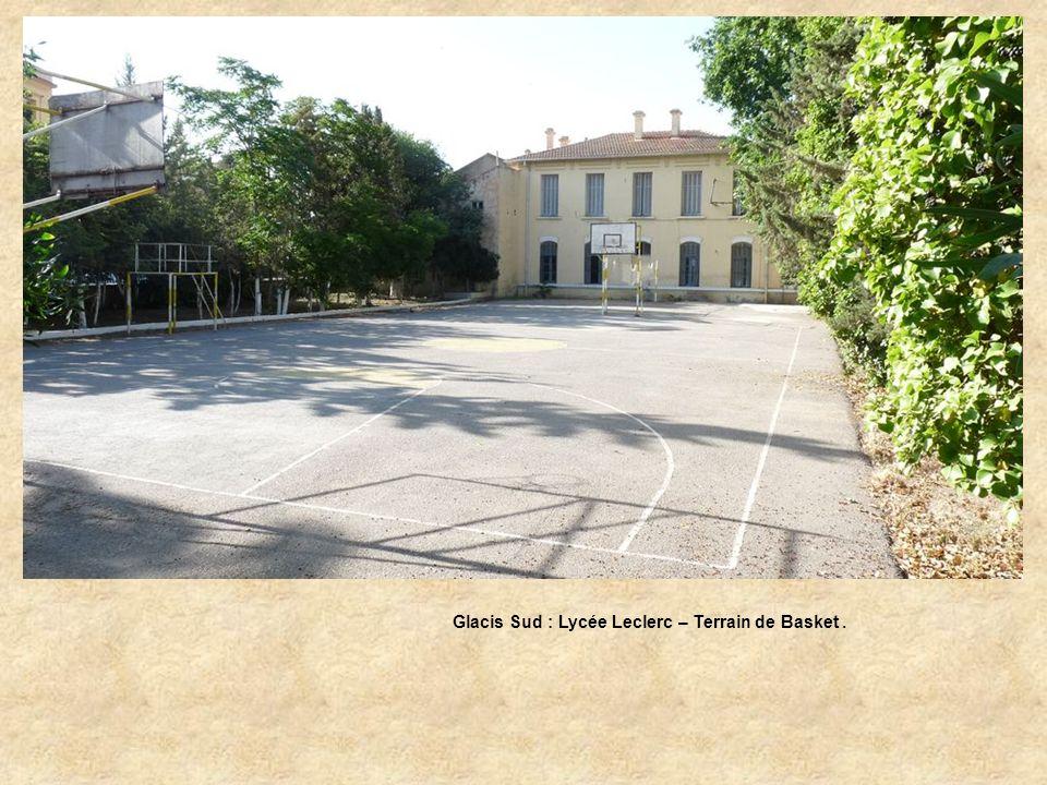 Glacis Sud : Lycée Leclerc – Terrain de Basket .