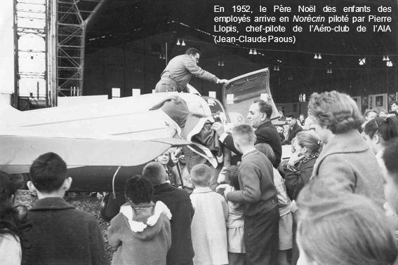 En 1952, le Père Noël des enfants des employés arrive en Norécrin piloté par Pierre Llopis, chef-pilote de l'Aéro-club de l'AIA (Jean-Claude Paous)