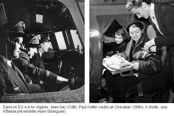 Dans un DC-4 d'Air Algérie : Jean Gay (CdB), Paul Wattin (radio) et Chevalier (OMN).