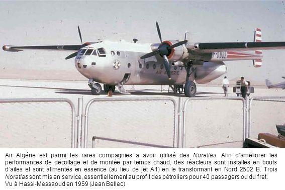 Air Algérie est parmi les rares compagnies a avoir utilisé des Noratlas. Afin d'améliorer les performances de décollage et de montée par temps chaud, des réacteurs sont installés en bouts d'ailes et sont alimentés en essence (au lieu de jet A1) en le transformant en Nord 2502 B. Trois Noratlas sont mis en service, essentiellement au profit des pétroliers pour 40 passagers ou du fret.