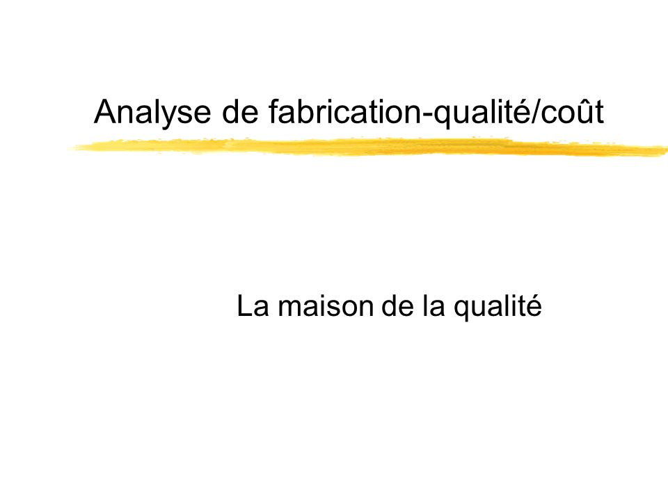 Analyse de fabrication-qualité/coût