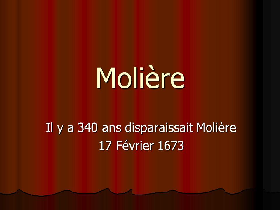 Il y a 340 ans disparaissait Molière 17 Février 1673