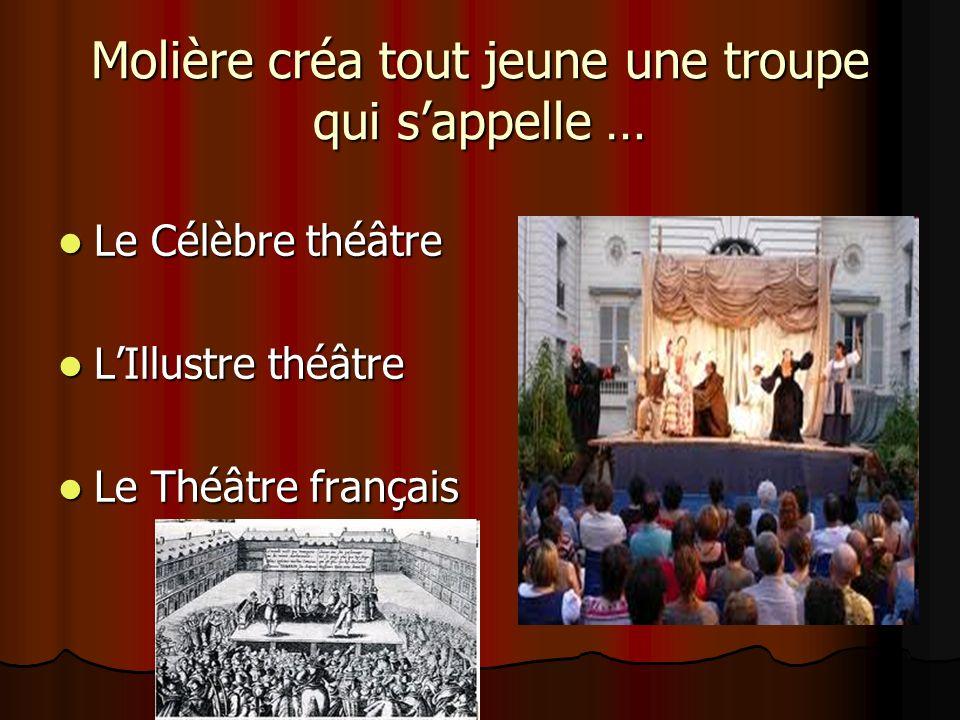 Molière créa tout jeune une troupe qui s'appelle …