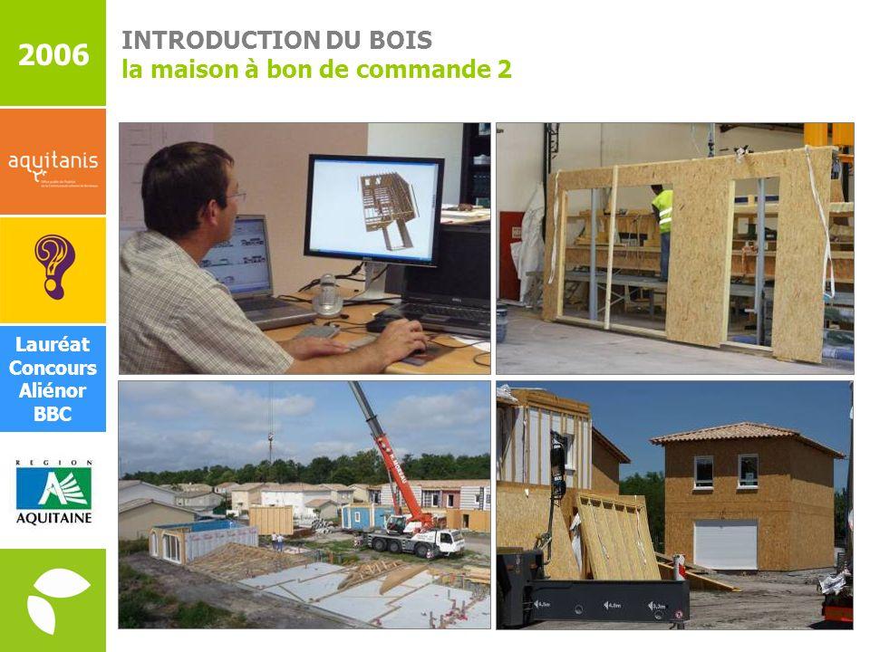 2006 INTRODUCTION DU BOIS la maison à bon de commande 2 Lauréat