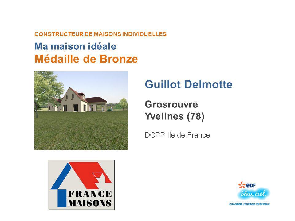 Médaille de Bronze Guillot Delmotte Ma maison idéale Grosrouvre