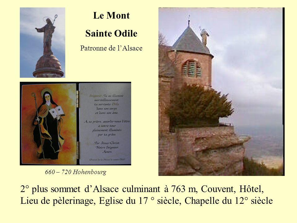 Le Mont Sainte Odile. Patronne de l'Alsace. 660 – 720 Hohenbourg.